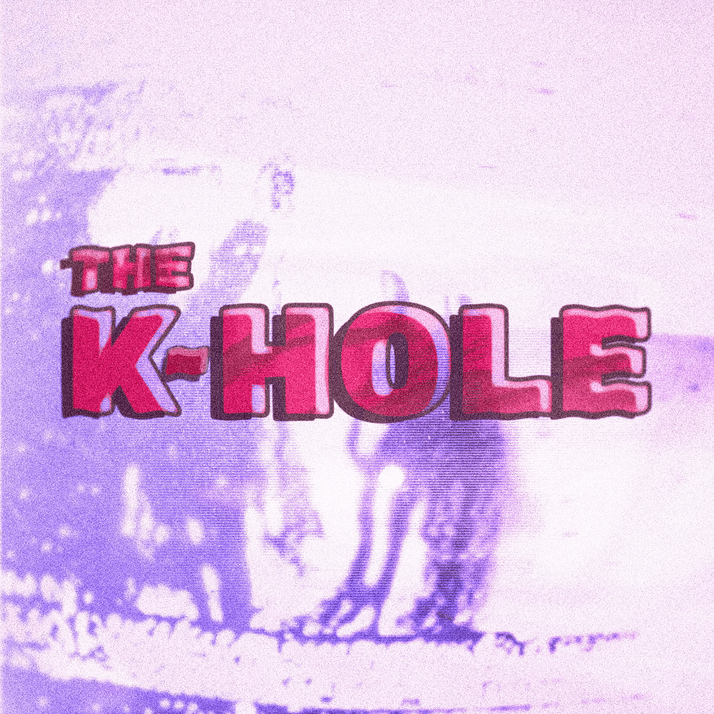 The K-Hole