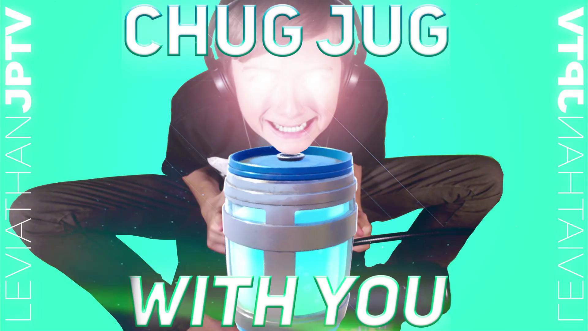 Chug Jug With You